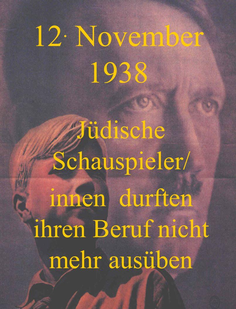 12. November 1938 Jüdische Schauspieler/