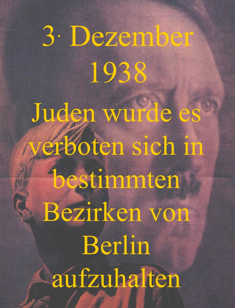 3. Dezember 1938 Juden wurde es verboten sich in bestimmten Bezirken von Berlin aufzuhalten