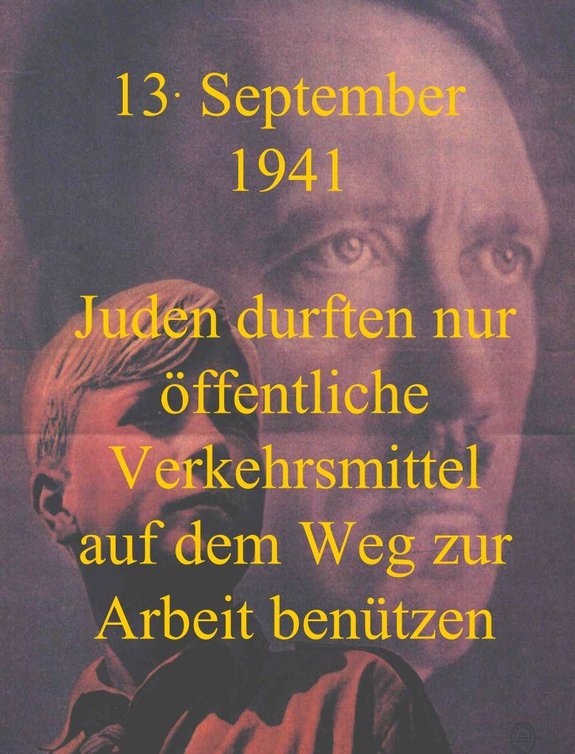 13. September 1941 Juden durften nur öffentliche Verkehrsmittel auf dem Weg zur Arbeit benützen