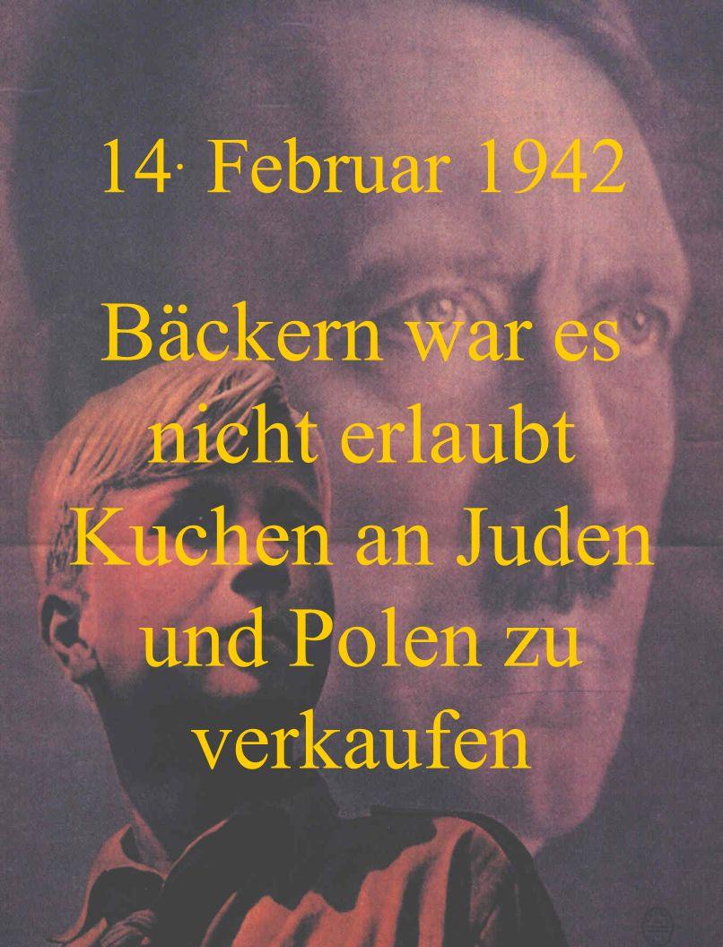 Bäckern war es nicht erlaubt Kuchen an Juden und Polen zu verkaufen