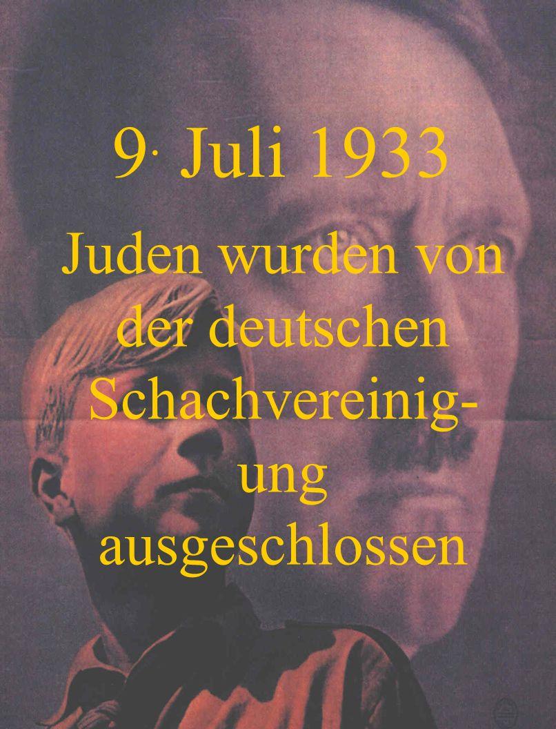 Juden wurden von der deutschen Schachvereinig-ung ausgeschlossen