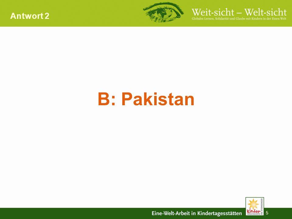 Antwort 2 B: Pakistan