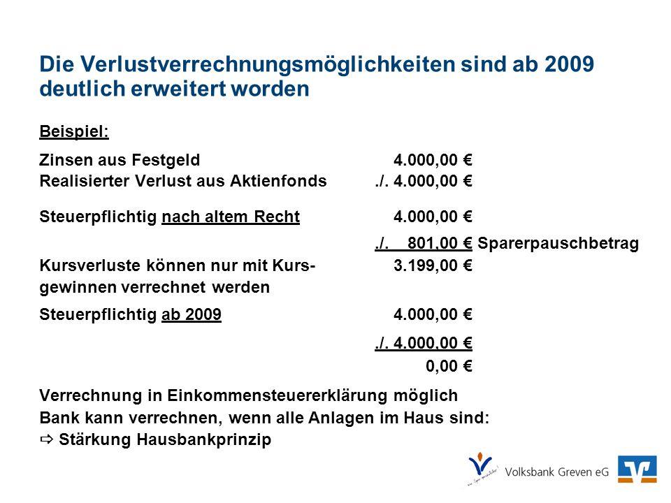 Die Verlustverrechnungsmöglichkeiten sind ab 2009 deutlich erweitert worden