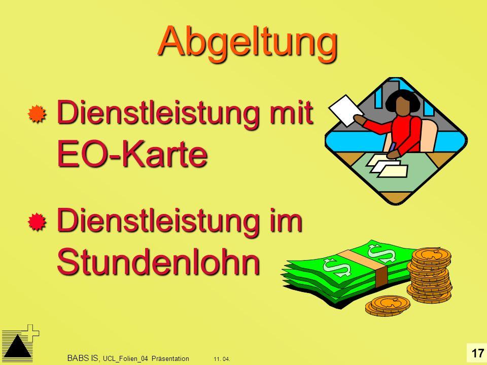 Abgeltung Dienstleistung mit EO-Karte Dienstleistung im Stundenlohn