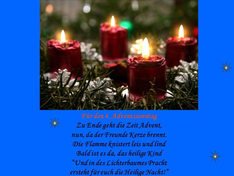 Für den 4. Adventssonntag Zu Ende geht die Zeit Advent,