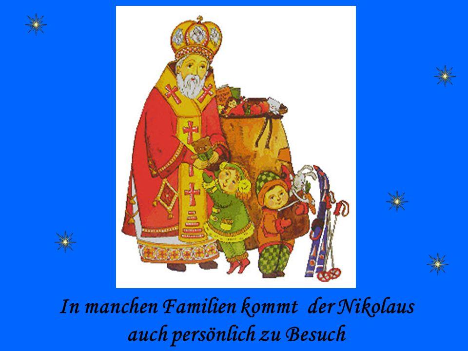 In manchen Familien kommt der Nikolaus auch persönlich zu Besuch
