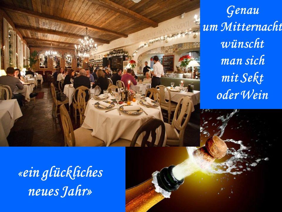 neues Jahr» Genau um Mitternacht wünscht man sich mit Sekt oder Wein