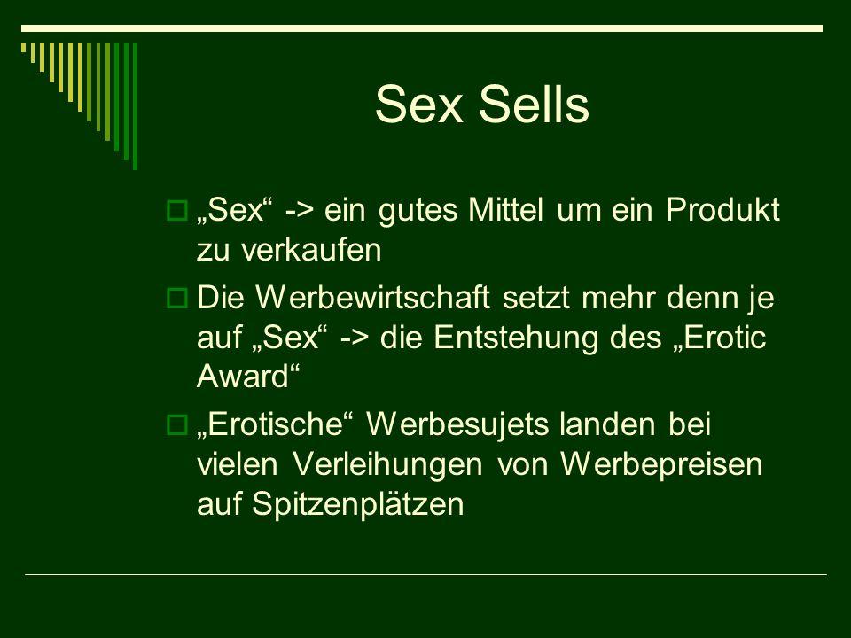 """Sex Sells """"Sex -> ein gutes Mittel um ein Produkt zu verkaufen"""