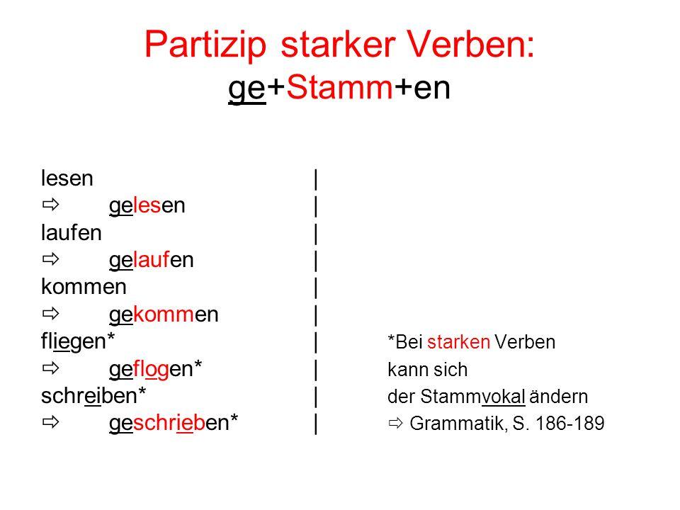 Partizip starker Verben: ge+Stamm+en