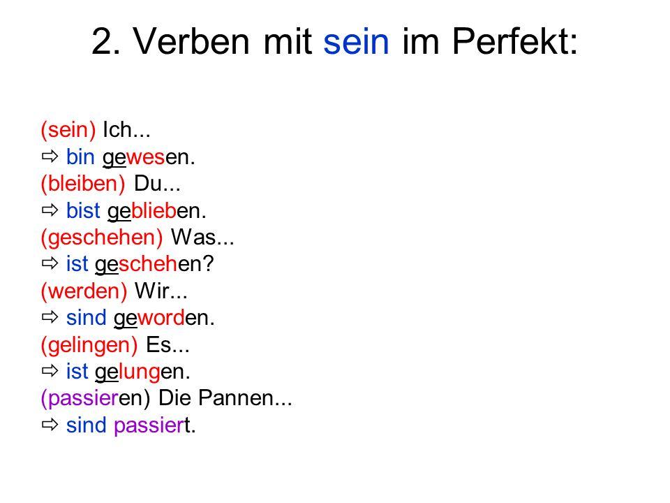 2. Verben mit sein im Perfekt: