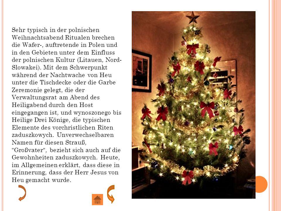 Sehr typisch in der polnischen Weihnachtsabend Ritualen brechen die Wafer-, auftretende in Polen und in den Gebieten unter dem Einfluss der polnischen Kultur (Litauen, Nord-Slowakei).