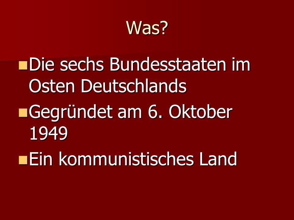 Was. Die sechs Bundesstaaten im Osten Deutschlands.