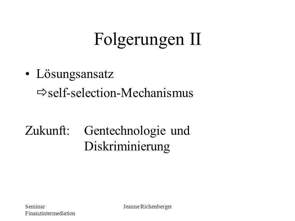 Folgerungen II Lösungsansatz self-selection-Mechanismus