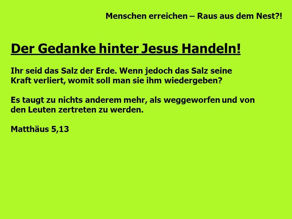 Der Gedanke hinter Jesus Handeln!