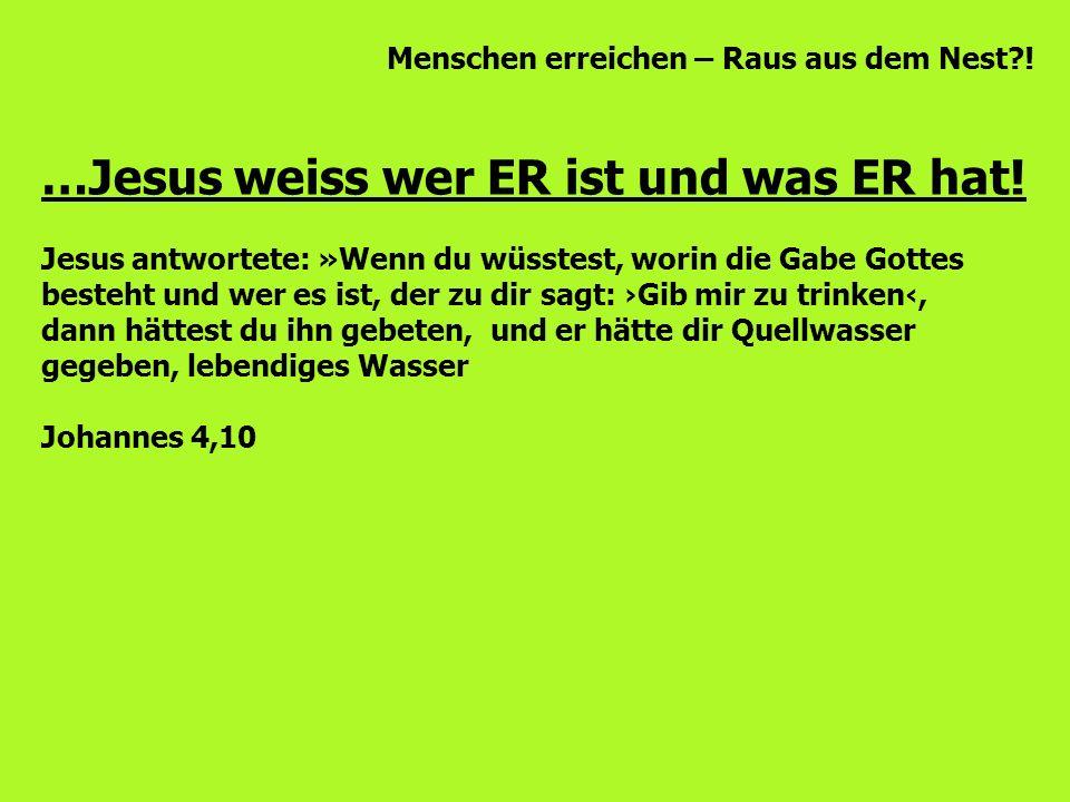…Jesus weiss wer ER ist und was ER hat!