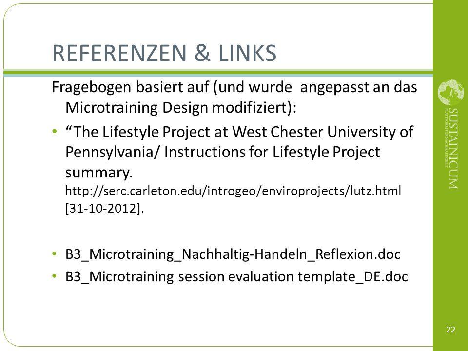 REFERENZEN & LINKS Fragebogen basiert auf (und wurde angepasst an das Microtraining Design modifiziert):