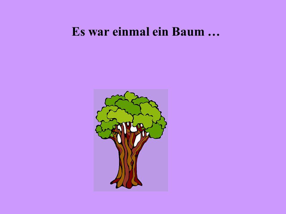Es war einmal ein Baum …