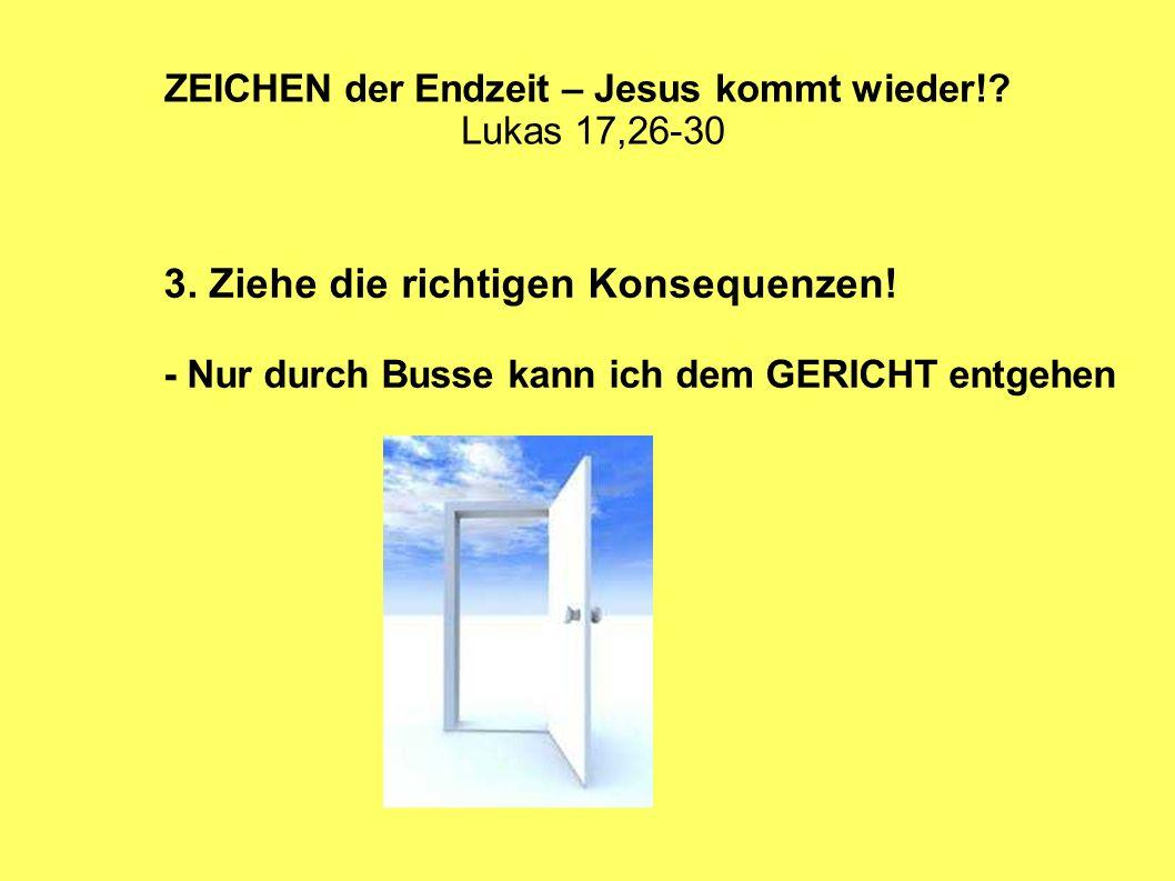 ZEICHEN der Endzeit – Jesus kommt wieder! Lukas 17,26-30