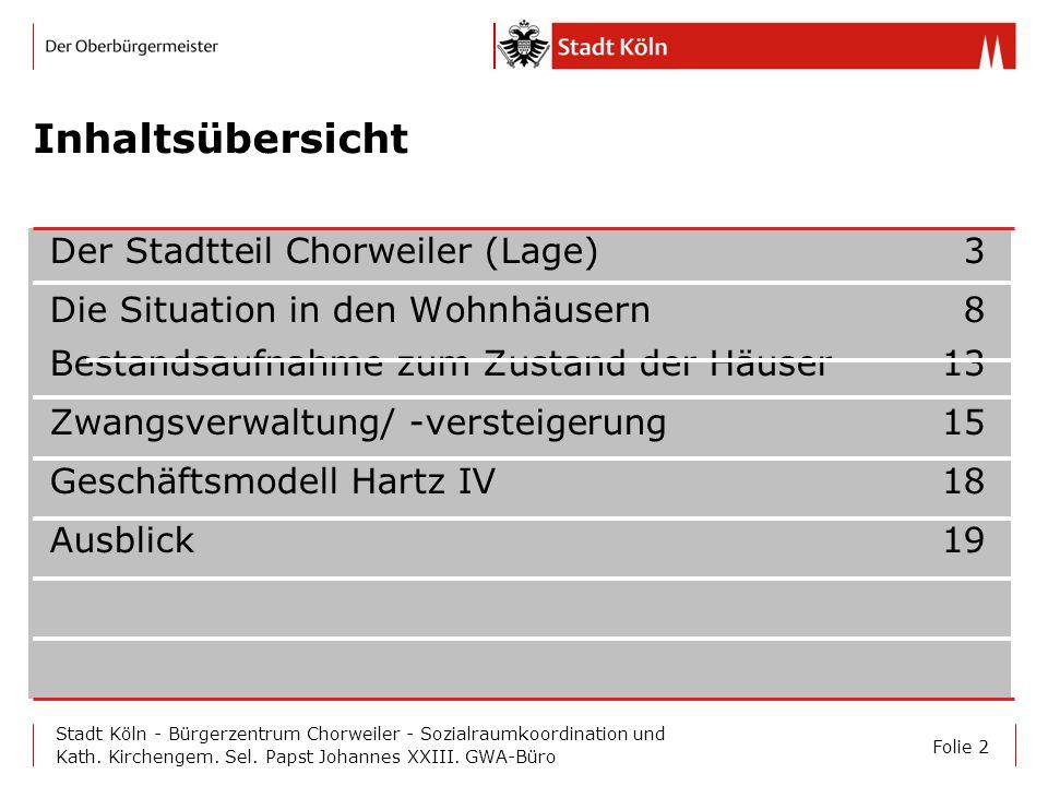Inhaltsübersicht Der Stadtteil Chorweiler (Lage) 3