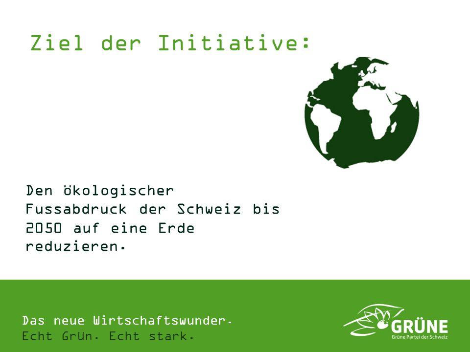 Ziel der Initiative: Den ökologischer Fussabdruck der Schweiz bis 2050 auf eine Erde reduzieren.