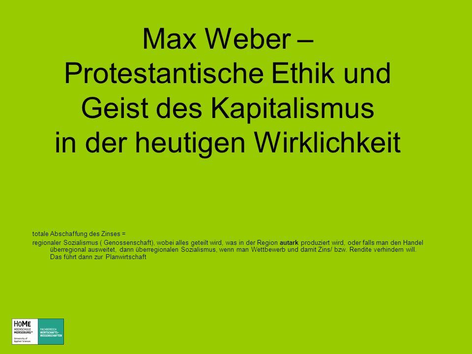 Max Weber – Protestantische Ethik und Geist des Kapitalismus in der heutigen Wirklichkeit