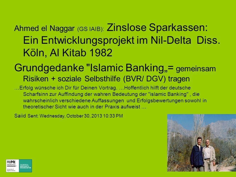 Ahmed el Naggar (GS IAIB): Zinslose Sparkassen: Ein Entwicklungsprojekt im Nil-Delta Diss. Köln, Al Kitab 1982