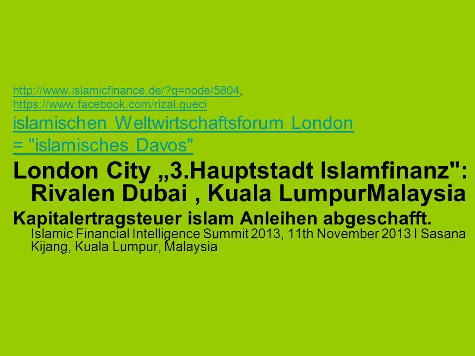 http://www.islamicfinance.de/ q=node/5804, https://www.facebook.com/rizal.gueci. islamischen Weltwirtschaftsforum London.