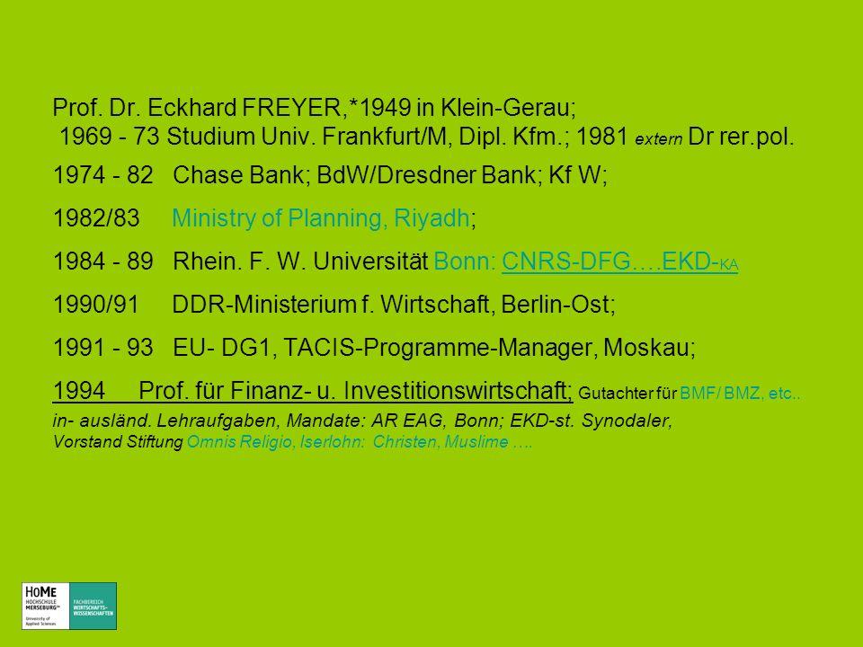Prof. Dr. Eckhard FREYER,*1949 in Klein-Gerau;