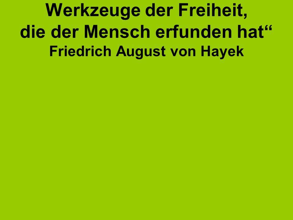 """""""Geld ist eines der großartigsten Werkzeuge der Freiheit, die der Mensch erfunden hat Friedrich August von Hayek."""