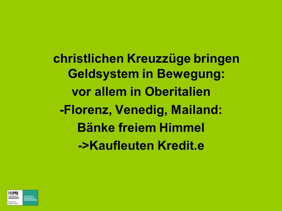 christlichen Kreuzzüge bringen Geldsystem in Bewegung: