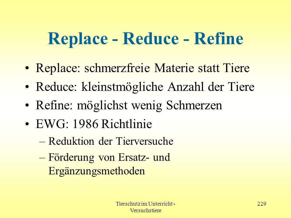 Replace - Reduce - Refine