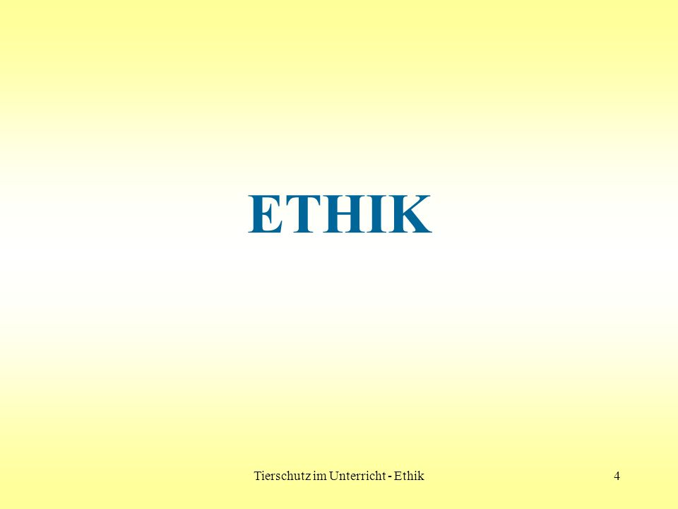 Tierschutz im Unterricht - Ethik
