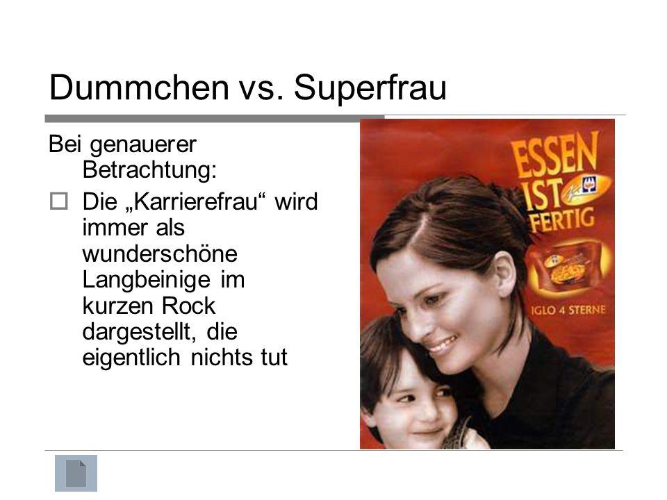 Dummchen vs. Superfrau Bei genauerer Betrachtung: