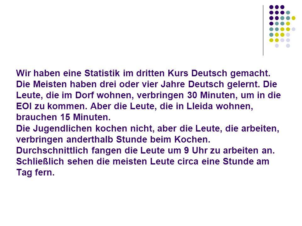 Wir haben eine Statistik im dritten Kurs Deutsch gemacht