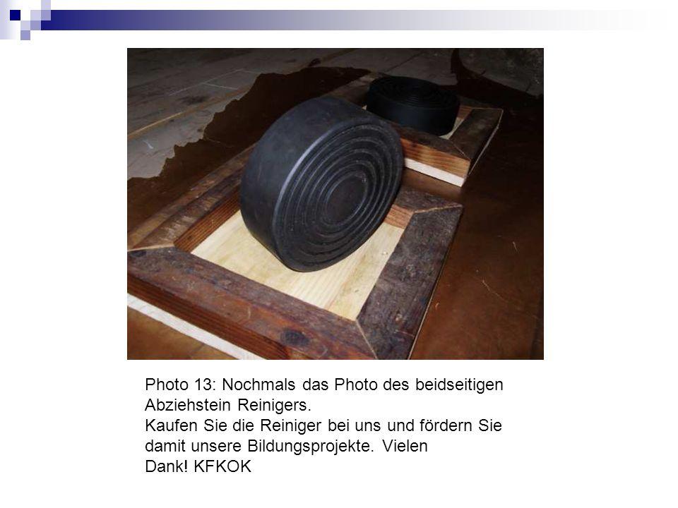 Photo 13: Nochmals das Photo des beidseitigen Abziehstein Reinigers.
