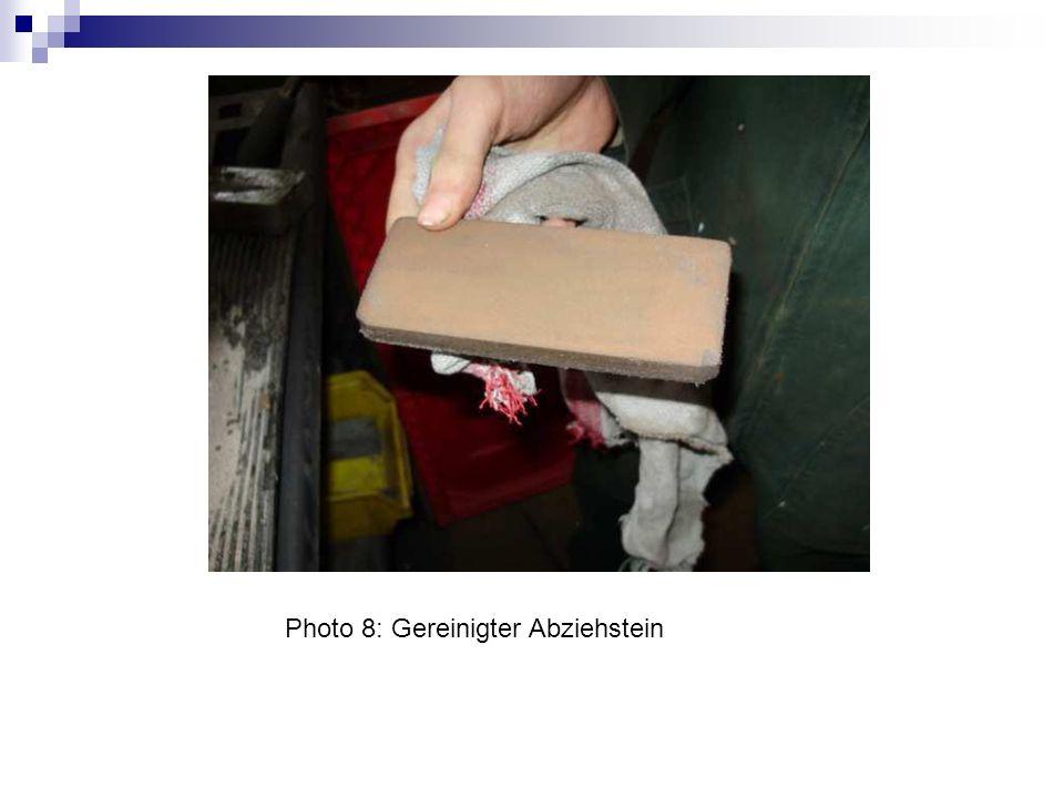 Photo 8: Gereinigter Abziehstein