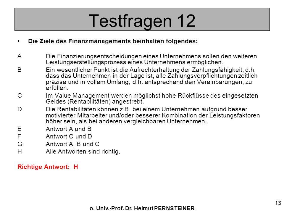Testfragen 12 Die Ziele des Finanzmanagements beinhalten folgendes: