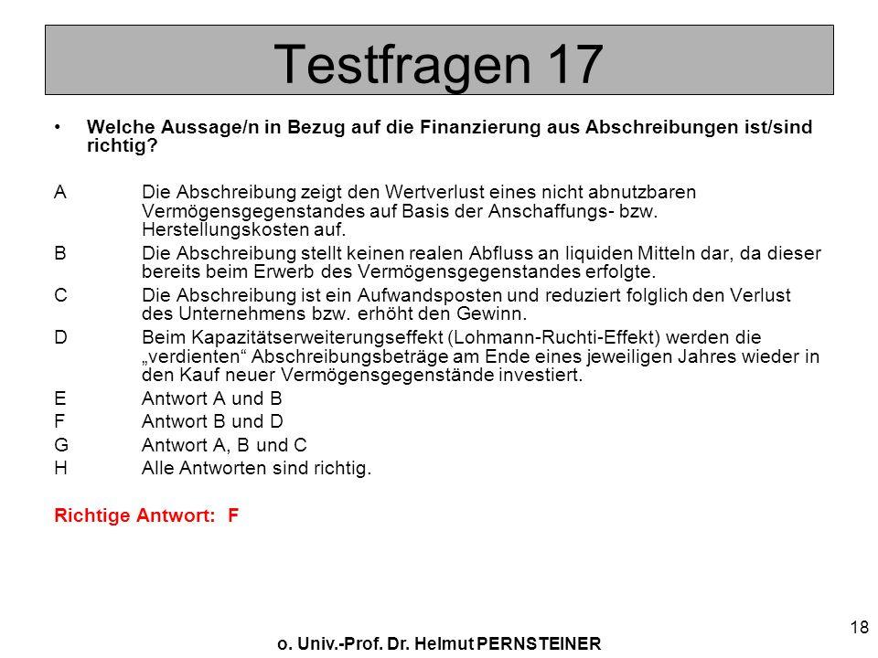 Testfragen 17 Welche Aussage/n in Bezug auf die Finanzierung aus Abschreibungen ist/sind richtig