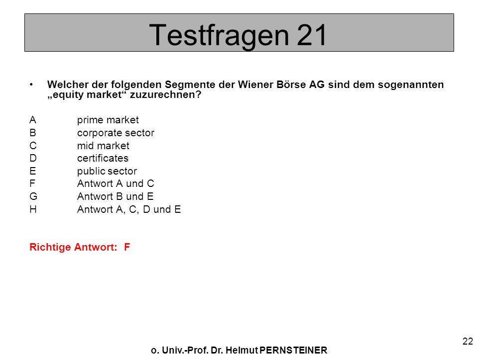 """Testfragen 21 Welcher der folgenden Segmente der Wiener Börse AG sind dem sogenannten """"equity market zuzurechnen"""