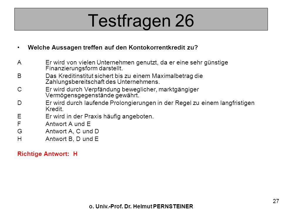 Testfragen 26 Welche Aussagen treffen auf den Kontokorrentkredit zu