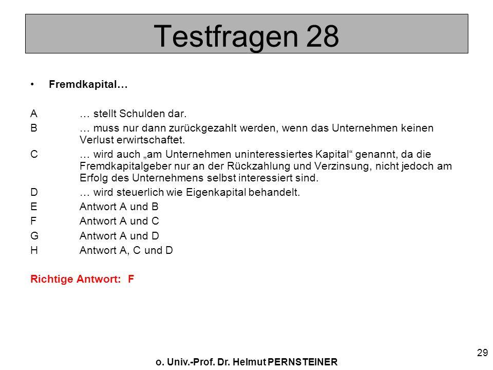 Testfragen 28 Fremdkapital… A … stellt Schulden dar.