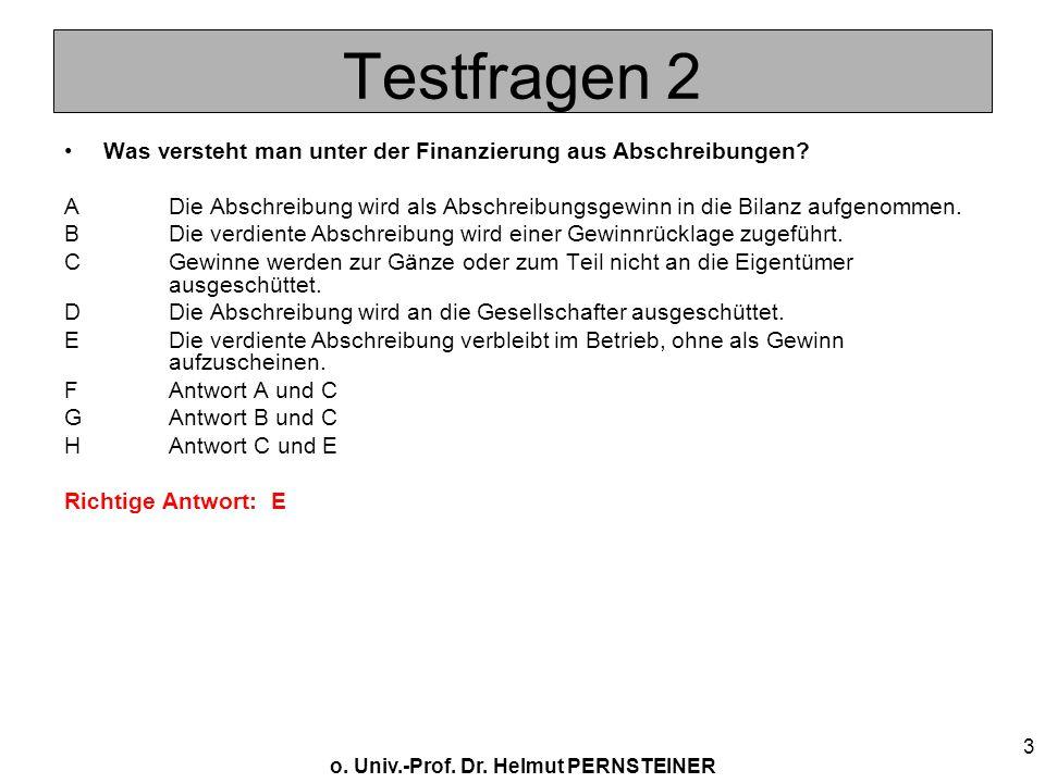 Testfragen 2 Was versteht man unter der Finanzierung aus Abschreibungen A Die Abschreibung wird als Abschreibungsgewinn in die Bilanz aufgenommen.