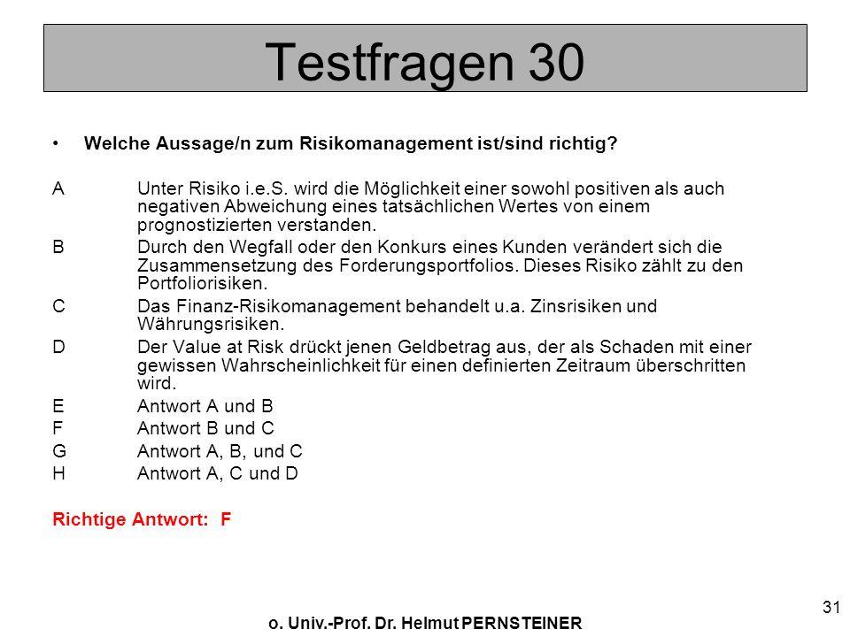 Testfragen 30 Welche Aussage/n zum Risikomanagement ist/sind richtig