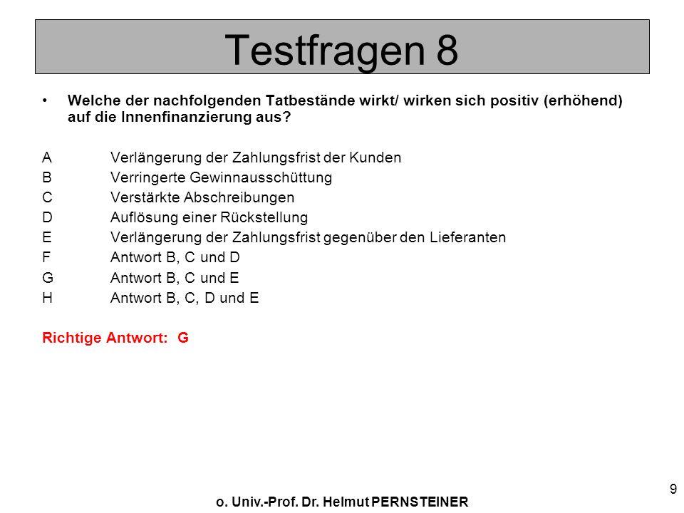 Testfragen 8 Welche der nachfolgenden Tatbestände wirkt/ wirken sich positiv (erhöhend) auf die Innenfinanzierung aus