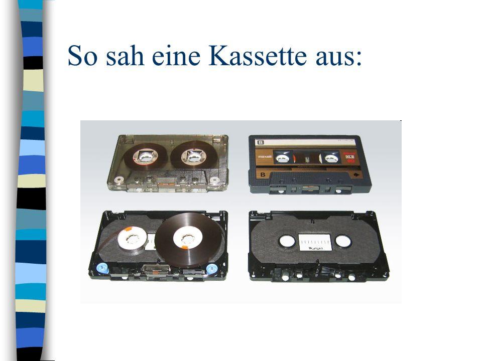 So sah eine Kassette aus: