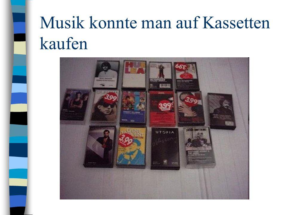 Musik konnte man auf Kassetten kaufen
