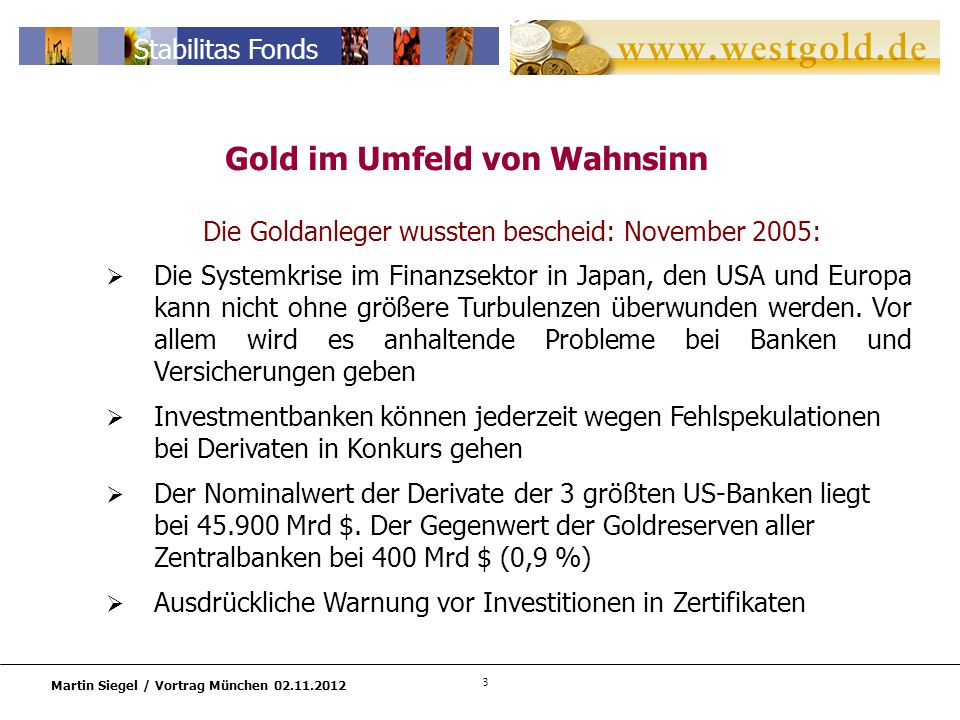 Die Goldanleger wussten bescheid: November 2005:
