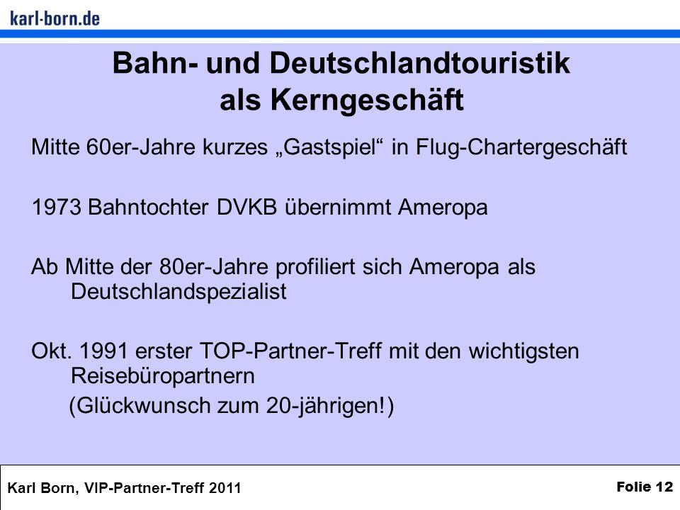 Bahn- und Deutschlandtouristik als Kerngeschäft