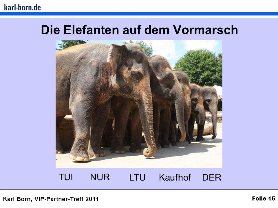 Die Elefanten auf dem Vormarsch