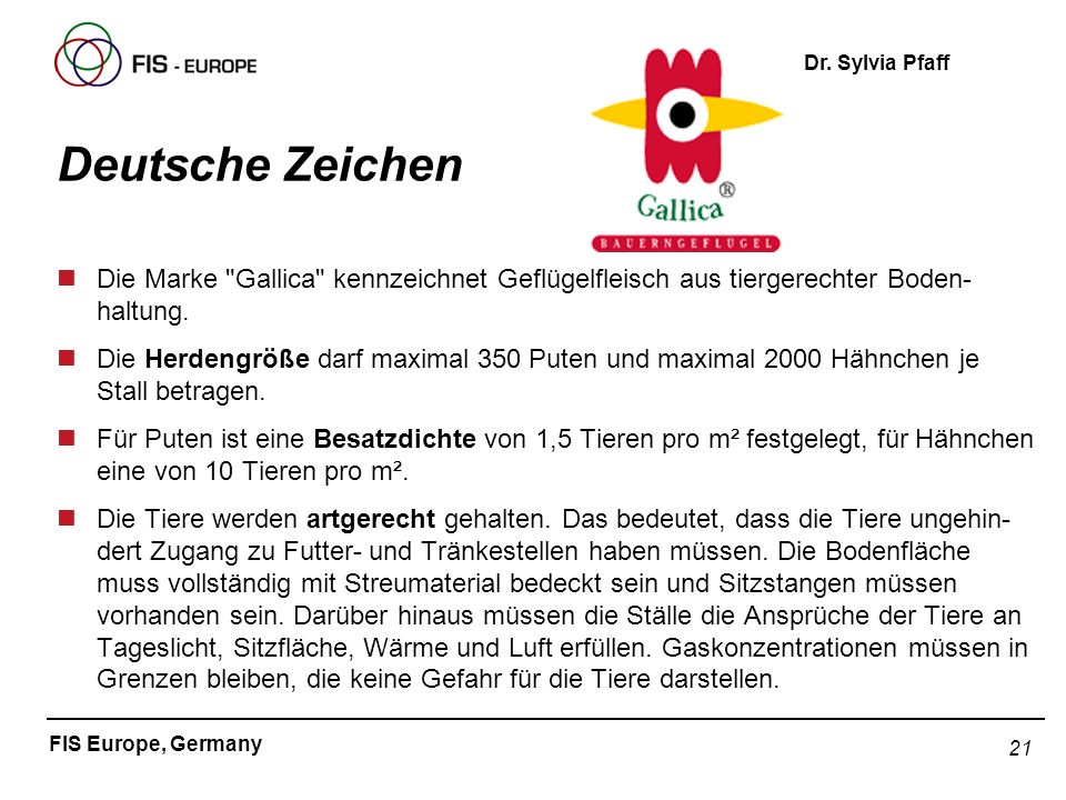 Deutsche ZeichenDie Marke Gallica kennzeichnet Geflügelfleisch aus tiergerechter Boden-haltung.